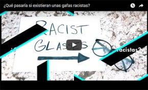 ¿Qué pasaría si existieran unas gafasracistas?